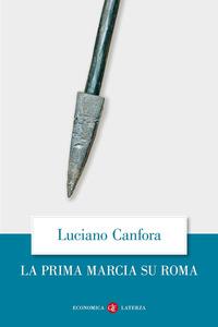 PRIMA MARCIA SU ROMA (LA) - 9788842089704