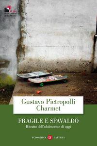 FRAGILE E SPAVALDO. RITRATTO DELL'ADOLESCENTE DI OGGI - 9788842094098