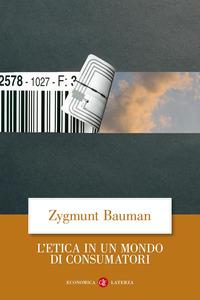 ETICA IN UN MONDO DI CONSUMATORI (L') - 9788842096344