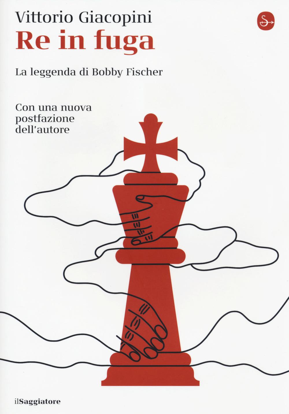 Re in fuga. La leggenda di Bobby Fischer