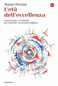 ETA' DELL'ECCELLENZA - INNOVAZIONE E CREATIVITA' PER COSTRUIRE UN MONDO MIGLIORE di...