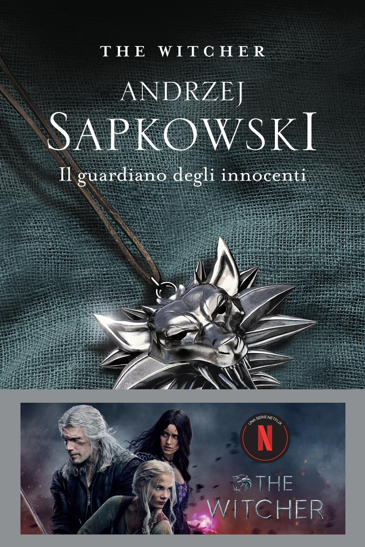 Il guardiano degli innocenti. The Witcher. Vol. 1