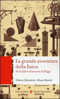 Copertina di: La grande avventura della fisica. Da Galileo al bosone di Higgs