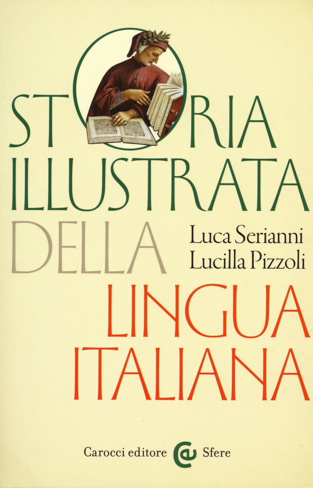 STORIA ILLUSTRATA DELLA LINGUA ITALIANA. EDIZ. A COLORI - 9788843089352