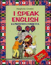 I SPEAK ENGLISH. LA PRONUNCIA CORRETTA. CON AUDIOCASSETTA - 9788844015305