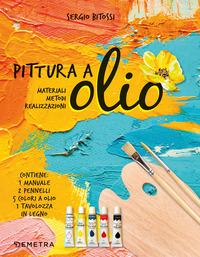 PITTURA A OLIO - MANUALE COMPLETO di BITOSSI SERGIO