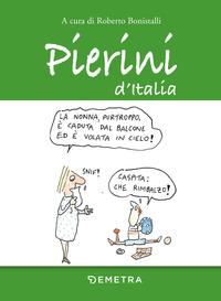 PIERINI D'ITALIA di BONISTALLI ROBERTO (A CURA DI)