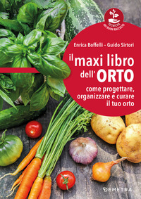 MAXI LIBRO DELL'ORTO - COME PROGETTARE ORGANIZZARE E CURARE IL TUO ORTO di BOFFELLI E....