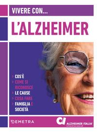 VIVERE CON L'ALZHEIMER - COS'E' COME SI RICONOSCE LE CAUSE COSA FARE FAMIGLIA E...