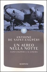 Copertina del Libro: Un aereo nella notte. Saint-Exupéry e il cinema