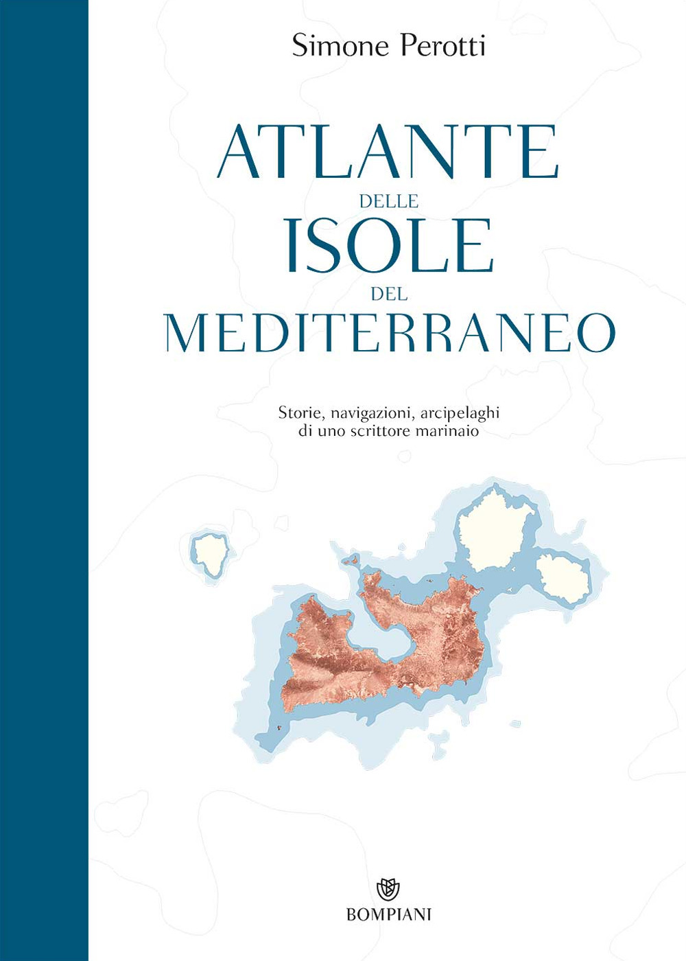 Atlante delle isole del Mediterraneo. Storie, navigazioni, arcipelaghi di uno scrittore marinaio