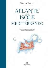 ATLANTE DELLE ISOLE DEL MEDITERRANEO - STORIE NAVIGAZIONI ARCIPELAGHI DI UNO SCRITTORE...