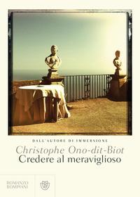 CREDERE AL MERAVIGLIOSO di ONO DIT BIOT CHRISTOPHE