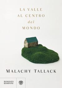 VALLE AL CENTRO DEL MONDO di TALLACK MALACHY