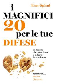 MAGNIFICI 20 PER LE TUE DIFESE - TUTTI I CIBI CHE POTENZIANO IL SISTEMA IMMUNITARIO di...
