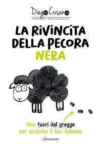 RIVINCITA DELLA PECORA NERA - IDEE FUORI DAL GREGGE PER SCOPRIRE IL TUO TALENTO di...
