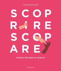 SCOPRIRE SCOPARE - MANUALE PER SESSO DA MANUALE