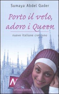 PORTO IL VELO, ADORO I QUEEN. NUOVE ITALIANE CRESCONO - 9788845414602