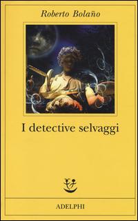 Copertina del Libro: I detective selvaggi