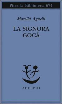 SIGNORA GOCA' di AGNELLI MARELLA