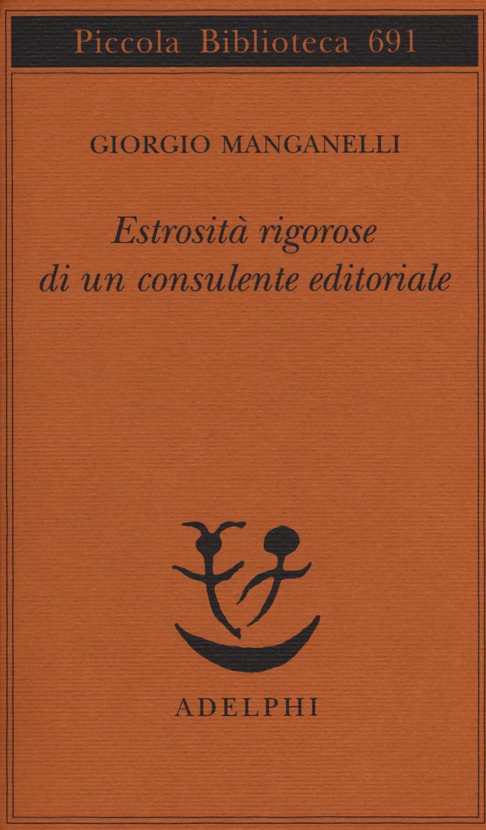 ESTROSITÀ RIGOROSE DI UN CONSULENTE EDITORIALE - 9788845930836
