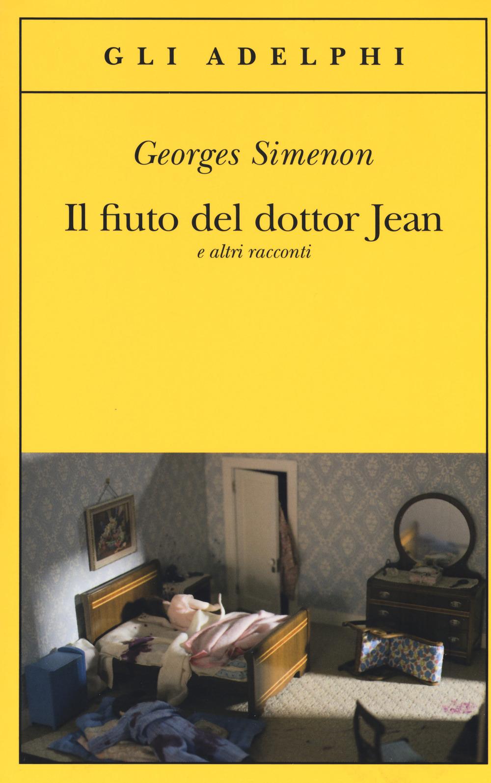 FIUTO DEL DOTTOR JEAN E ALTRI RACCONTI (IL) - Simenon Georges - 9788845932632