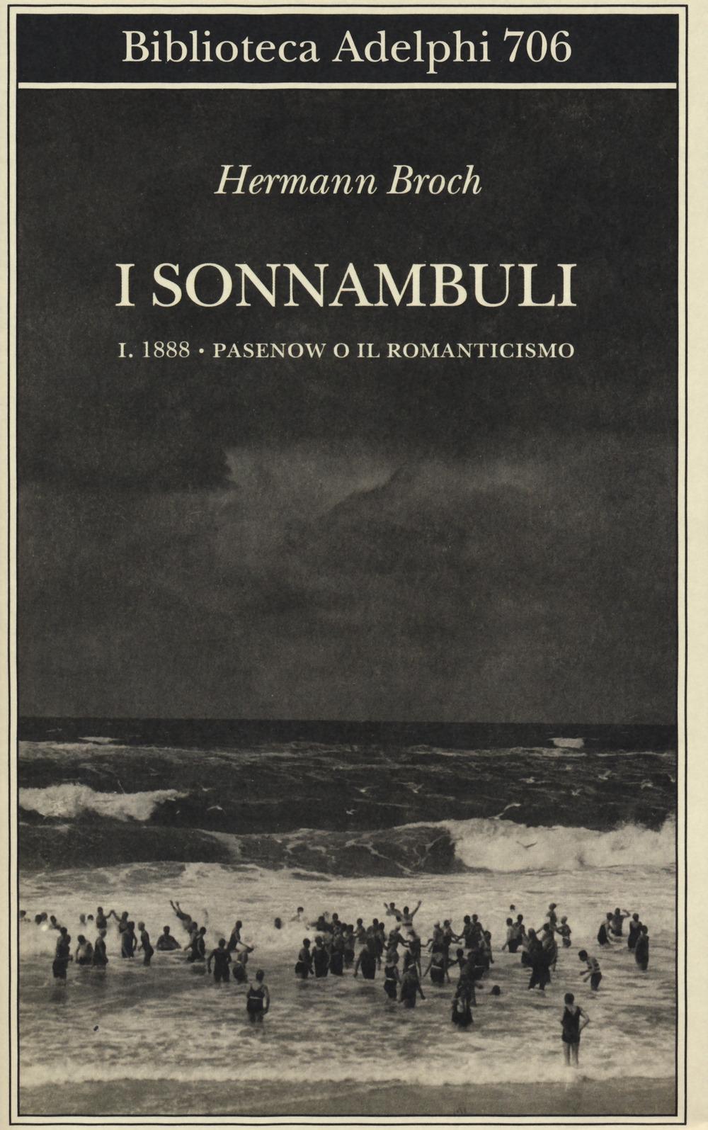 1888: Pasenow o il romanticismo. I sonnambuli. Vol. 1