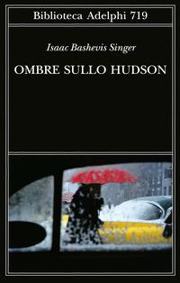 OMBRE SULLO HUDSON di SINGER ISAAC BASHEVIS