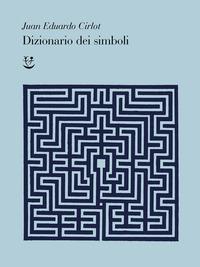 DIZIONARIO DEI SIMBOLI di CIRLOT JEAN EDUARDO
