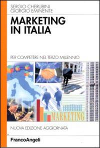 MARKETING IN ITALIA. PER COMPETERE NEL TERZO MILLENNIO - 9788846469472