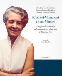 RITA LEVI MONTALCINI E IL SUO MAESTRO - UNA GRANDE AVVENTURA NELLE NEUROSCIENZE ALLA...