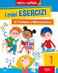 MIEI ESERCIZI DI ITALIANO E MATEMATICA