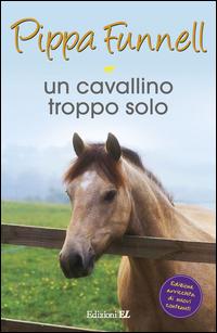 CAVALLINO TROPPO SOLO di FUNNELL PIPPA