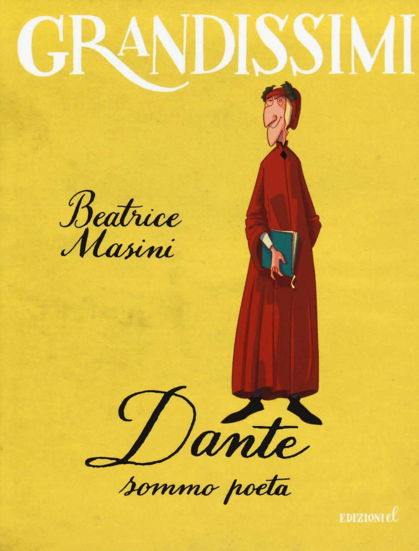 Dante sommo poeta. Ediz. illustrata
