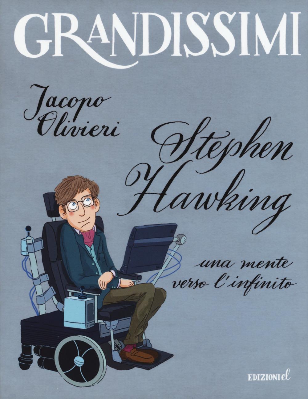 Stephen Hawking. Una mente verso l'infinito