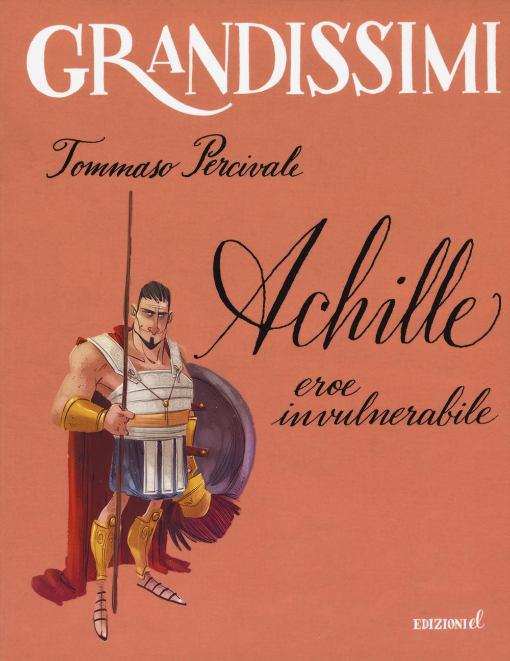 Achille. Eroe invulnerabile