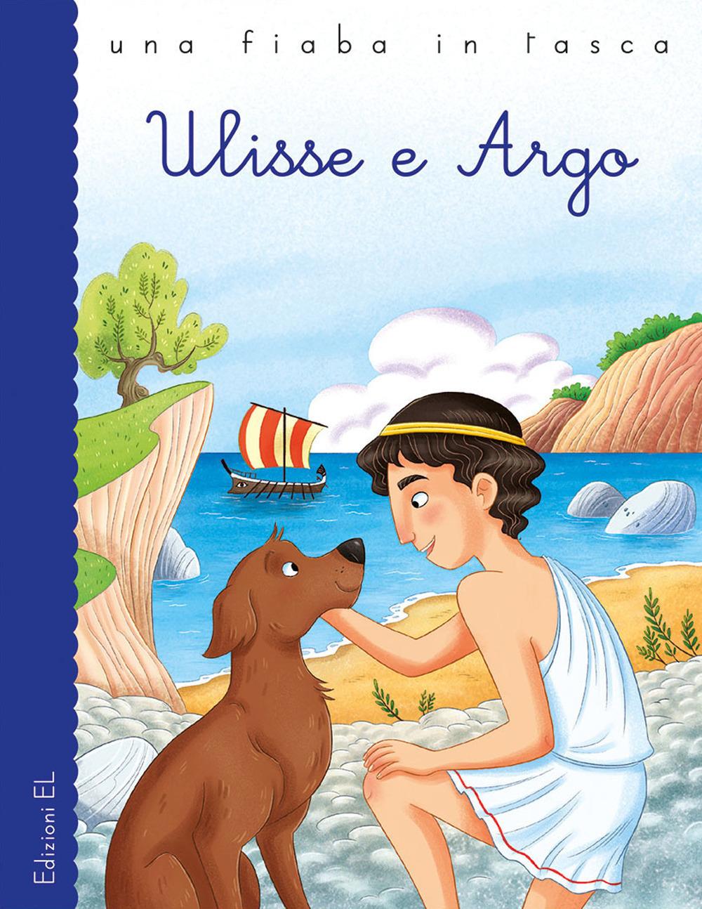Ulisse e Argo. Ediz. a colori