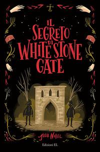 SEGRETO DI WHITE STONE GATE di NOBEL JULIA