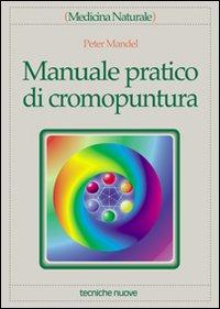 MANUALE PRATICO DI CROMOPUNTURA di MANDEL PETER