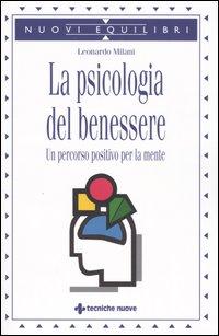 PSICOLOGIA DEL BENESSERE di MILANI LEONARDO