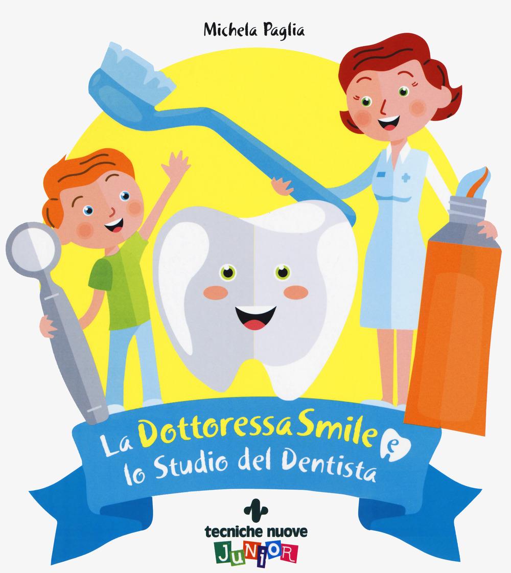 DOTTORESSA SMILE E LO STUDIO DEL DENTISTA (LA) - 9788848140461