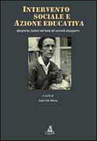 INTERVENTO SOCIALE E AZIONE EDUCATIVA. MARGHERITA ZOEBELLI NELL'ITALIA DEL SECONDO DOPOGUERRA - 9788849135930