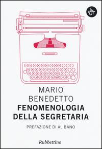 FENOMENOLOGIA DELLA SEGRETARIA di BENEDETTO MARIO