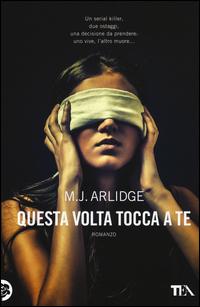 QUESTA VOLTA TOCCA A TE di ARLIDGE M.J.