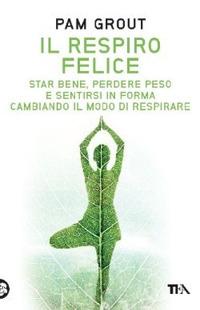RESPIRO FELICE - STAR BENE PERDERE PESO E SENTIRSI IN FORMA CAMBIANDO IL MODO DI...