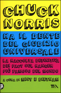 CHUCK NORRIS HA IL DENTE DEL GIUDIZIO UNIVERSALE - LA RACCOLTA DEFINITIVA di MIST &...