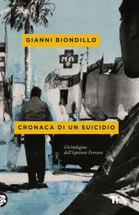 CRONACA DI UN SUICIDIO di BIONDILLO GIANNI