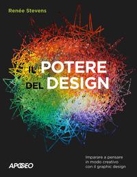 POTERE DEL DESIGN - IMPARARE A PENSARE IN MODO CREATIVO CON IL GRAPHIC DESIGN di...