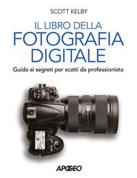 LIBRO DELLA FOTOGRAFIA DIGITALE - GUIDA AI SEGRETI PER SCATTI DA PROFESSIONISTA di...