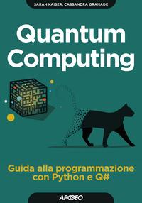 QUANTUM COMPUTING - GUIDA ALLA PROGRAMMAZIONE CON PYTHON E Q_ di KAISER S. - GRANADE C.